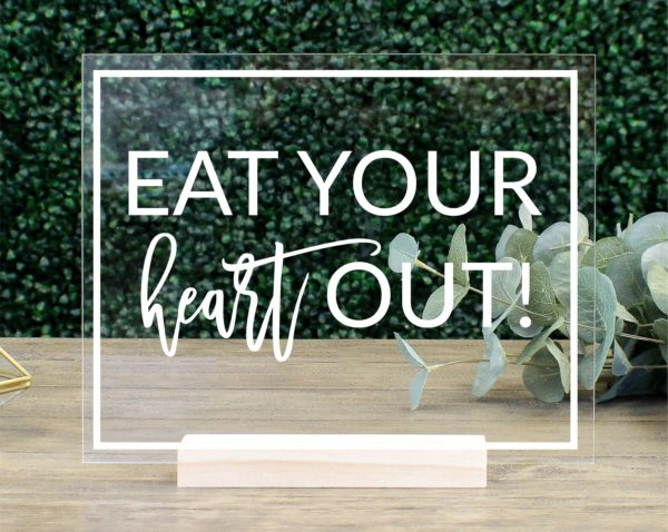 Eat Your Heart Out Acrylic Cake Table Sign