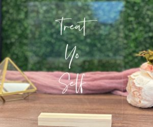 treat yo self sweets table sign e