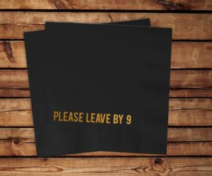 Please Leave By 9 Funny Cocktail Napkins, set of 100